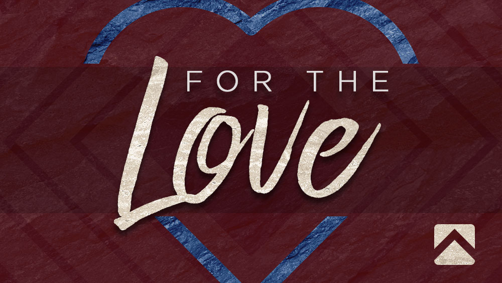 For The Love (Part 2) - Worship Image